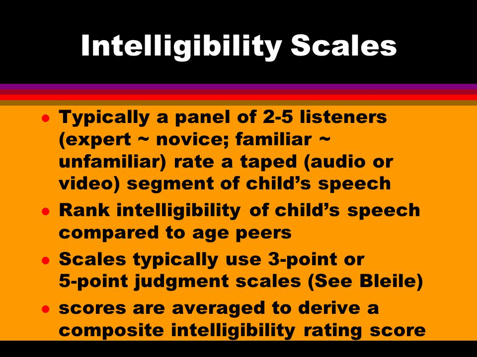Intelligibility Scales