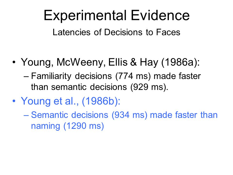 Experimental Evidence Latencies of Decisions to Faces