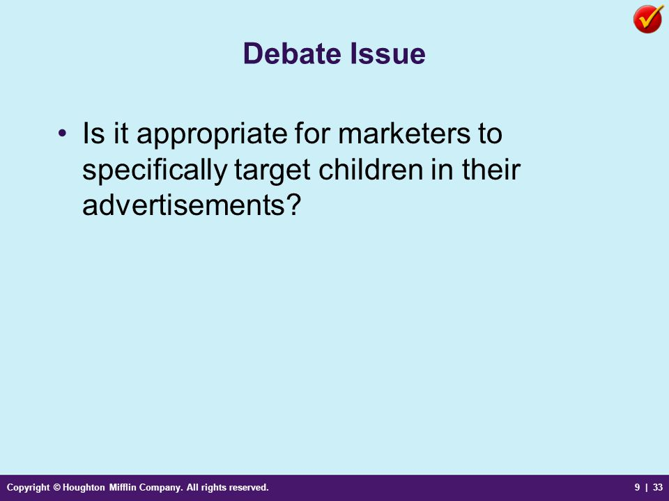 Debate Issue Is it appropriate for marketers to specifically target children in their advertisements