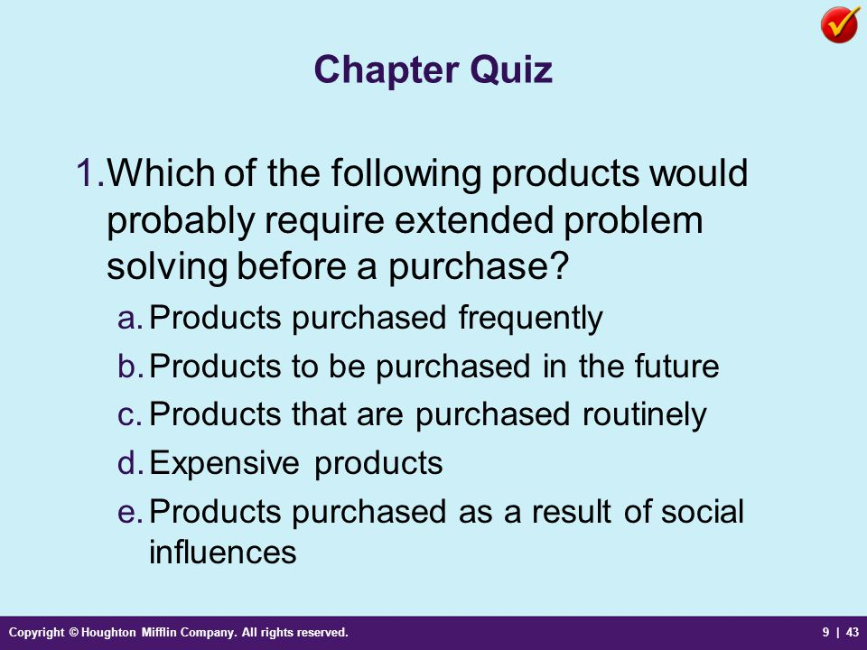 Chapter Quiz Which of the following products would probably require extended problem solving before a purchase