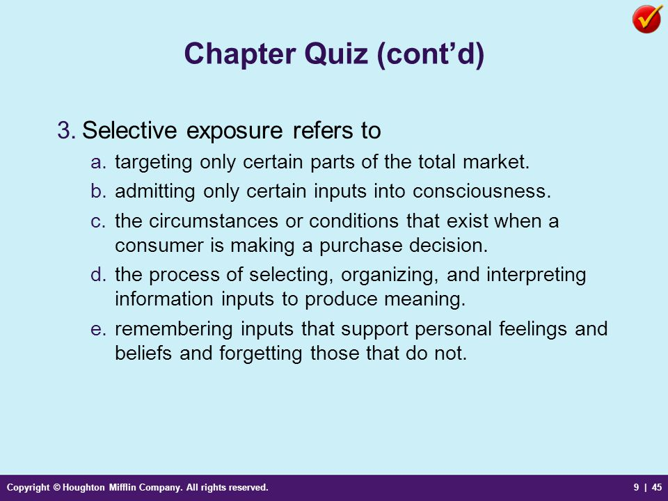 Chapter Quiz (cont'd) Selective exposure refers to