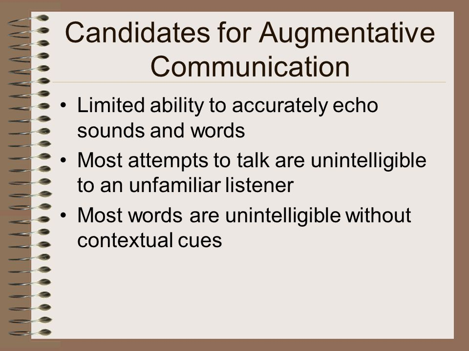 Candidates for Augmentative Communication