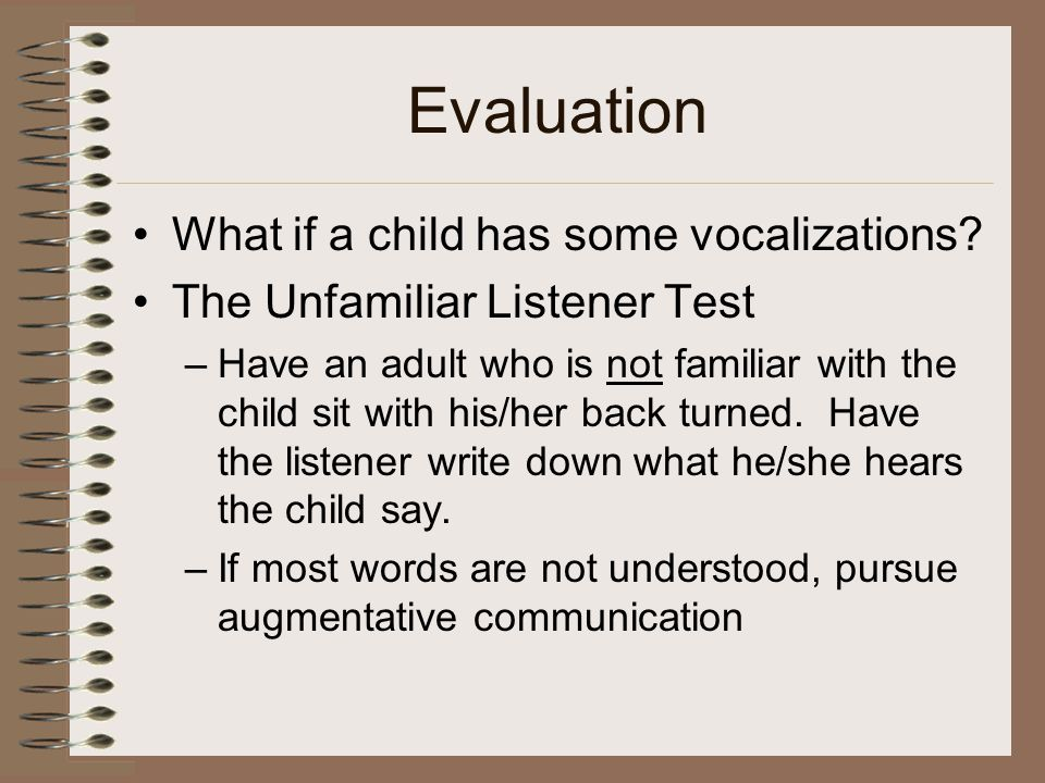 Evaluation What if a child has some vocalizations