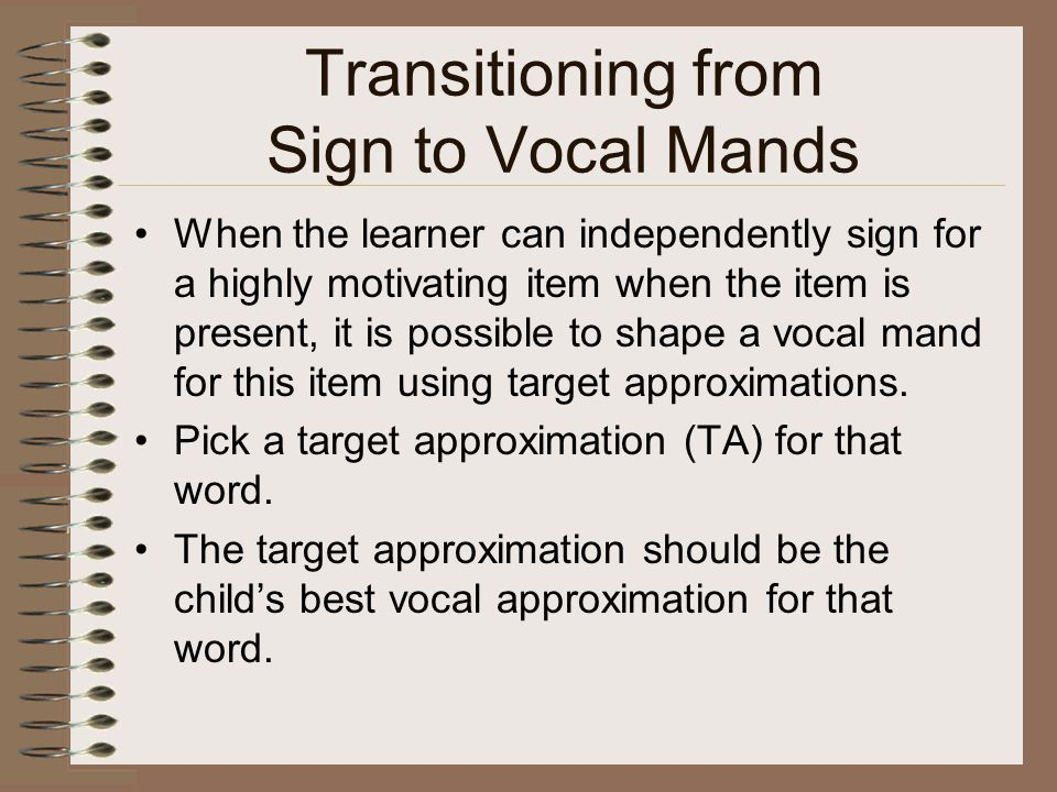 Transitioning from Sign to Vocal Mands