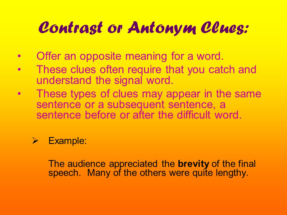 Contrast or Antonym Clues: