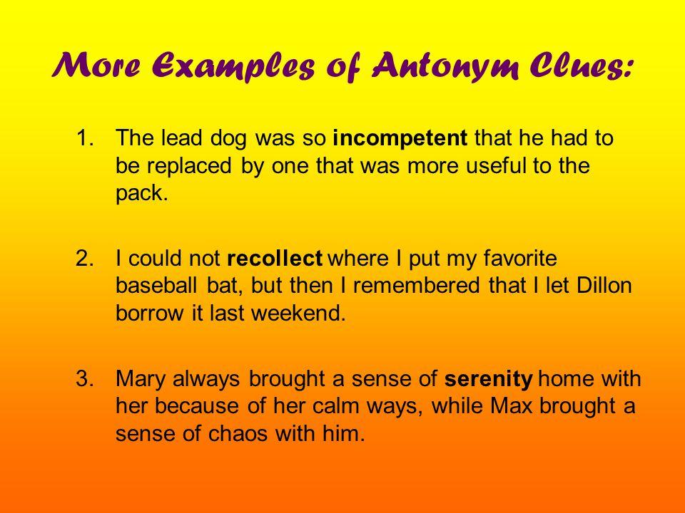 More Examples of Antonym Clues: