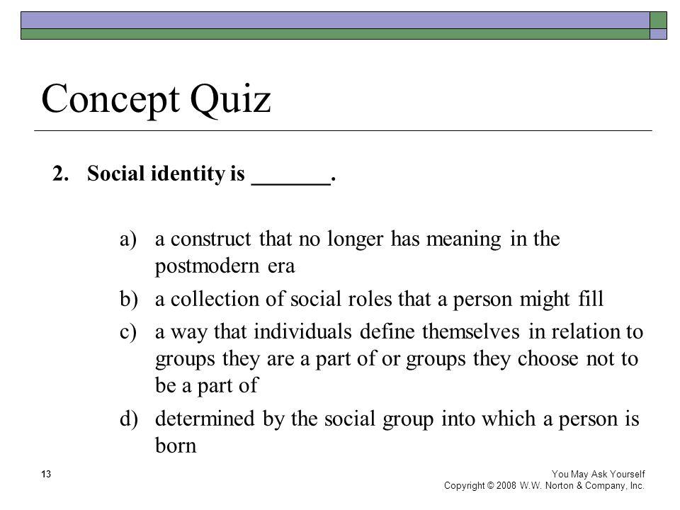 Concept Quiz 2. Social identity is _______.
