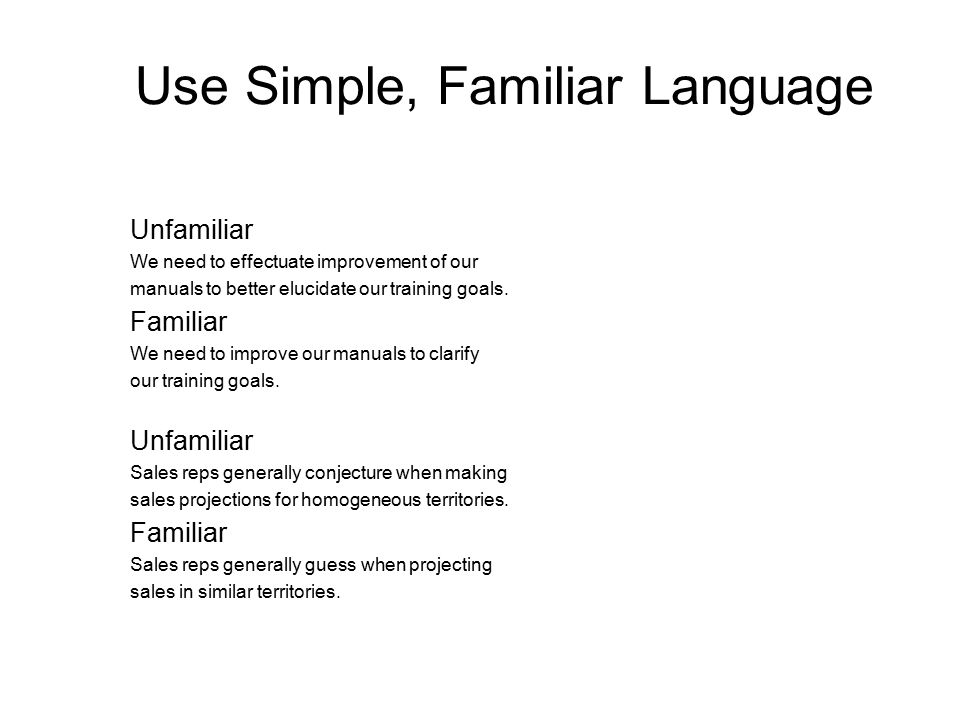 Use Simple, Familiar Language