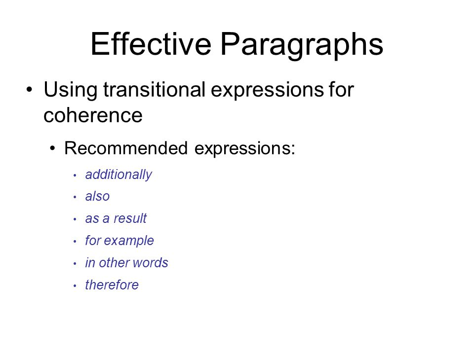 Effective Paragraphs Using transitional expressions for coherence