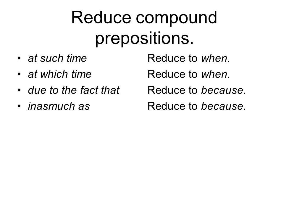 Reduce compound prepositions.