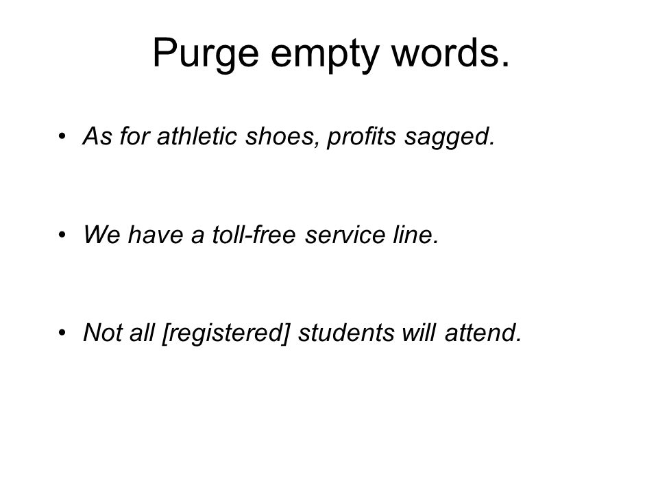 Purge empty words. As for athletic shoes, profits sagged.