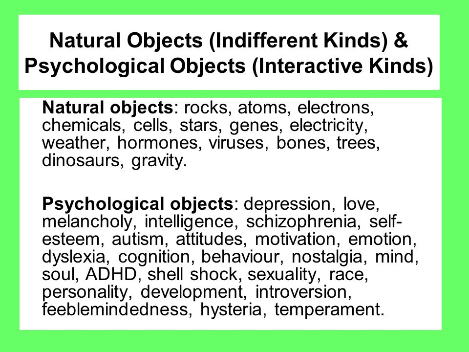 Natural Objects (Indifferent Kinds) & Psychological Objects (Interactive Kinds)