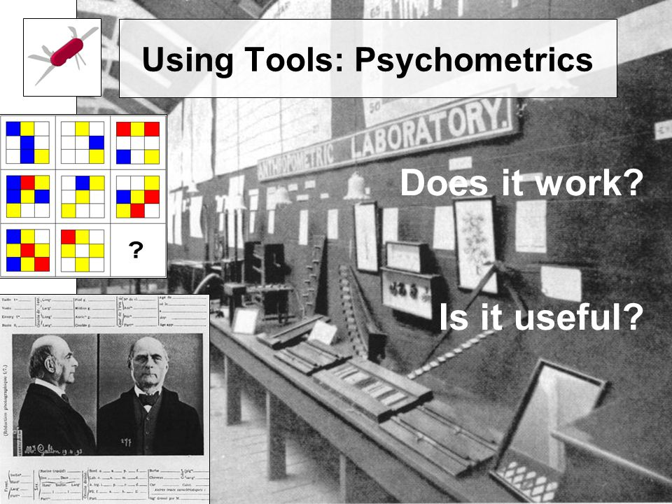 Using Tools: Psychometrics