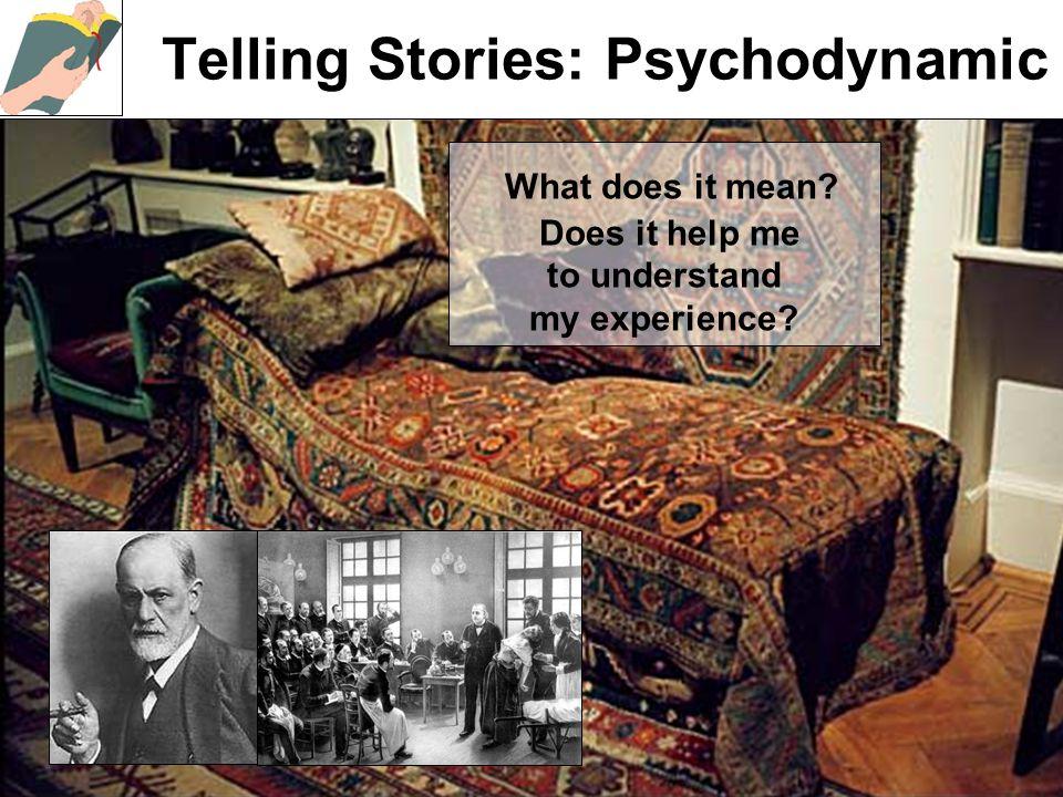Telling Stories: Psychodynamic