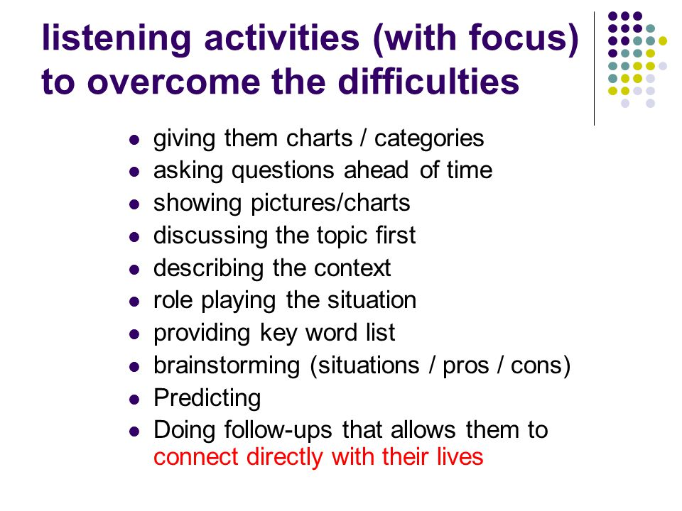 listening activities (with focus) to overcome the difficulties