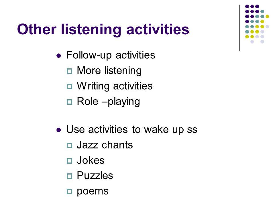 Other listening activities