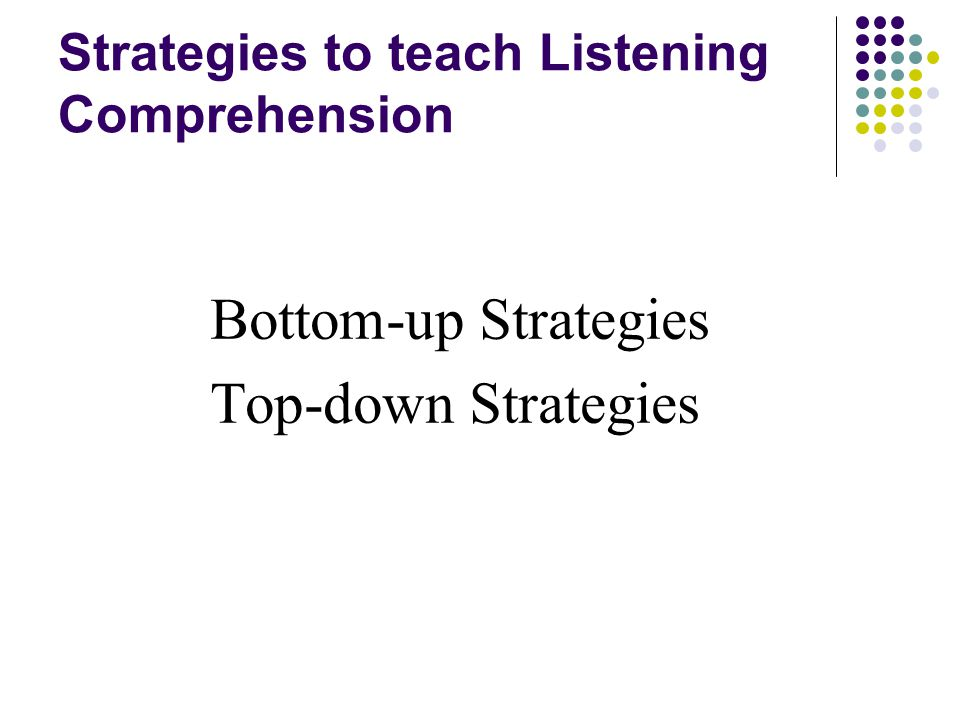 Strategies to teach Listening Comprehension
