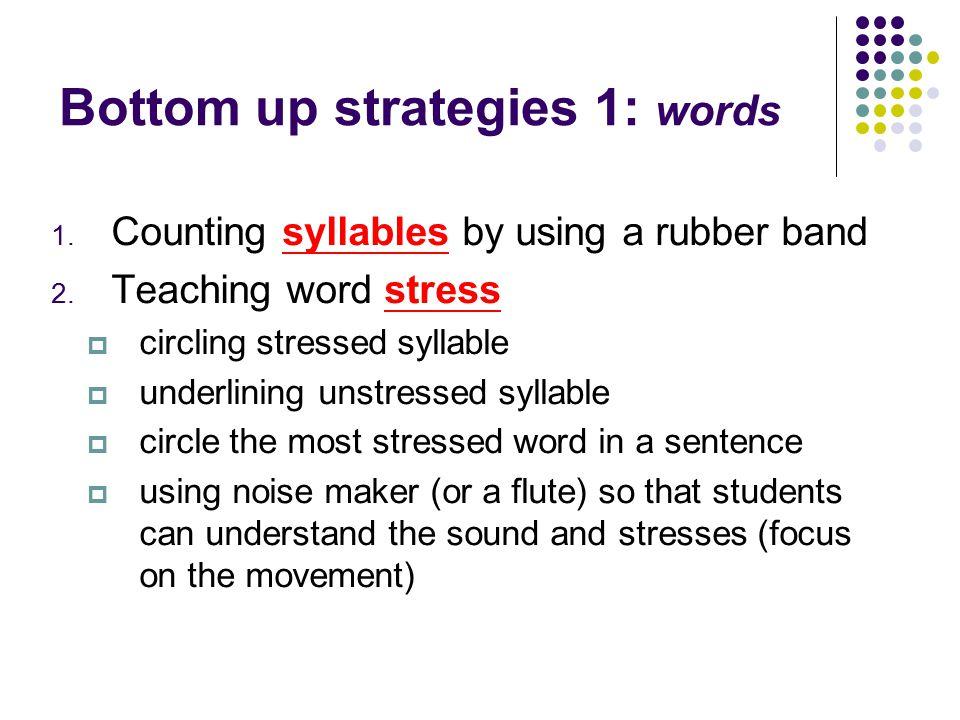 Bottom up strategies 1: words