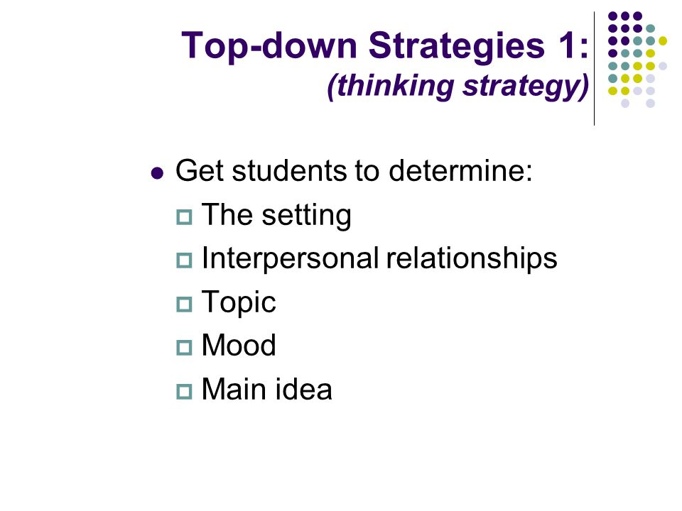 Top-down Strategies 1: (thinking strategy)