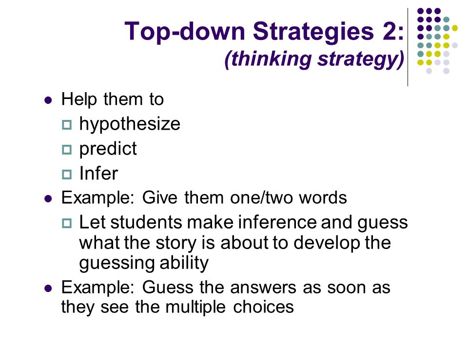 Top-down Strategies 2: (thinking strategy)