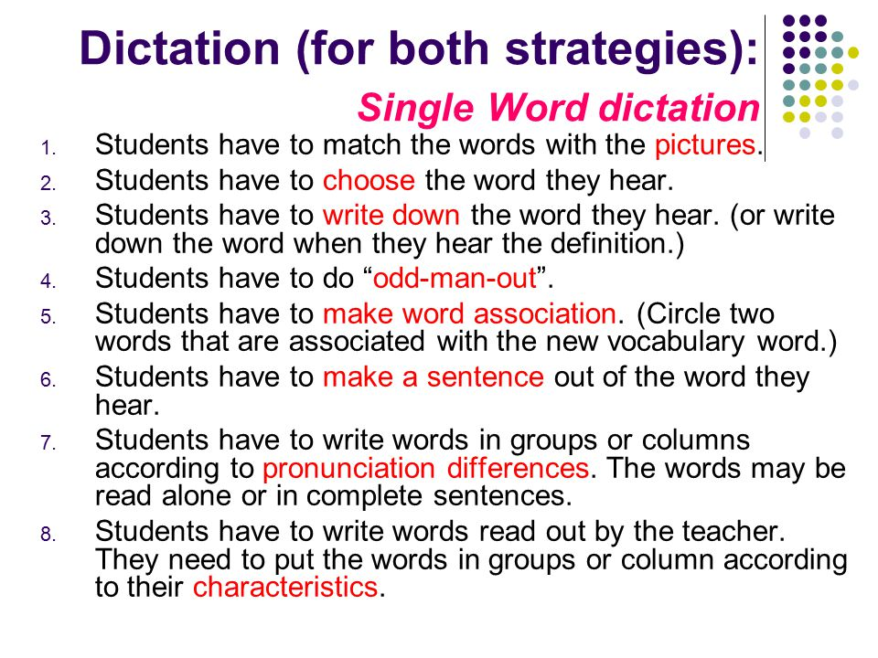 Dictation (for both strategies): Single Word dictation