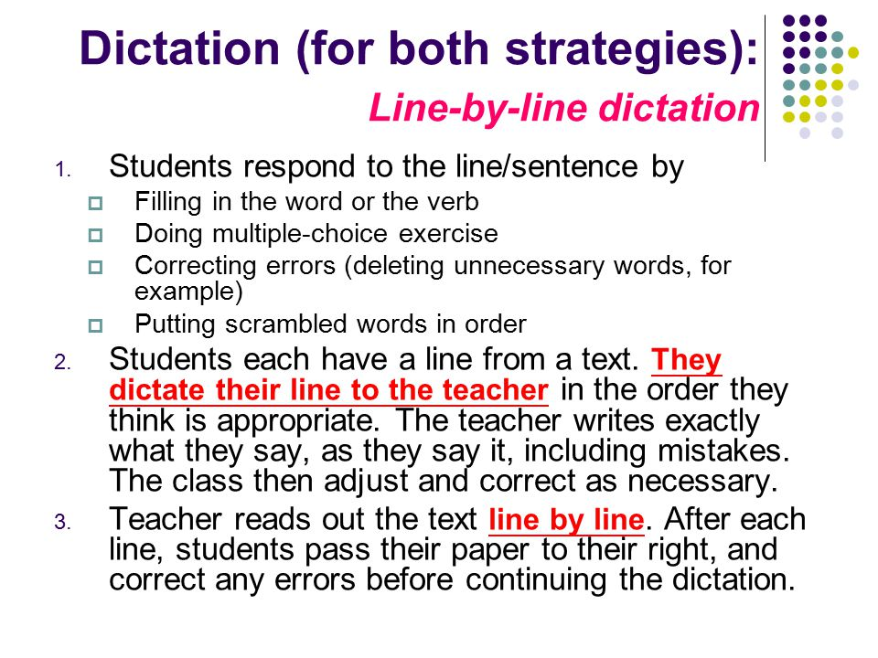 Dictation (for both strategies): Line-by-line dictation