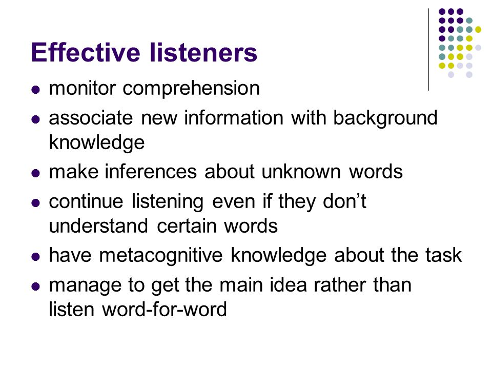 Effective listeners monitor comprehension