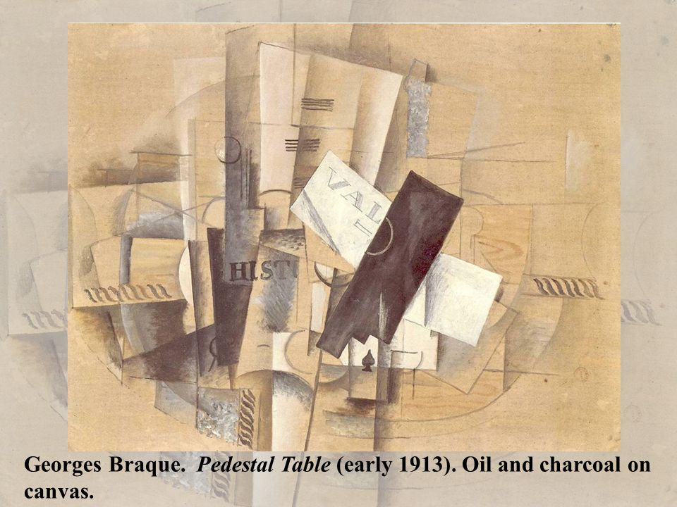 Georges Braque. Pedestal Table (early 1913). Oil and charcoal on canvas.