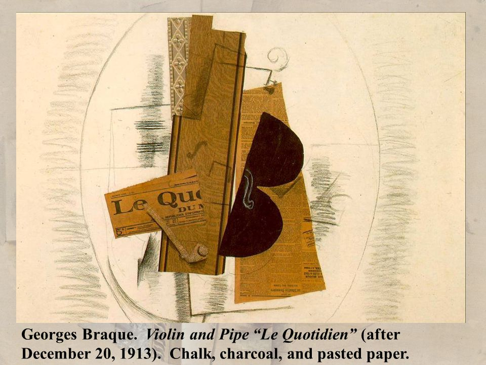 Georges Braque. Violin and Pipe Le Quotidien (after December 20, 1913).