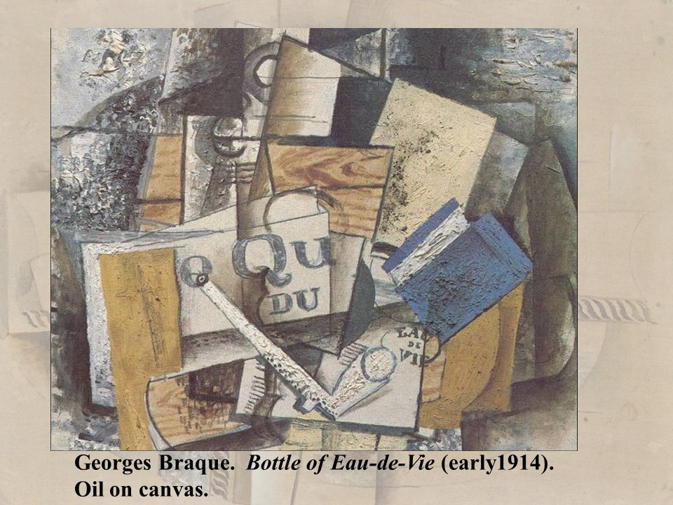 Georges Braque. Bottle of Eau-de-Vie (early1914). Oil on canvas.