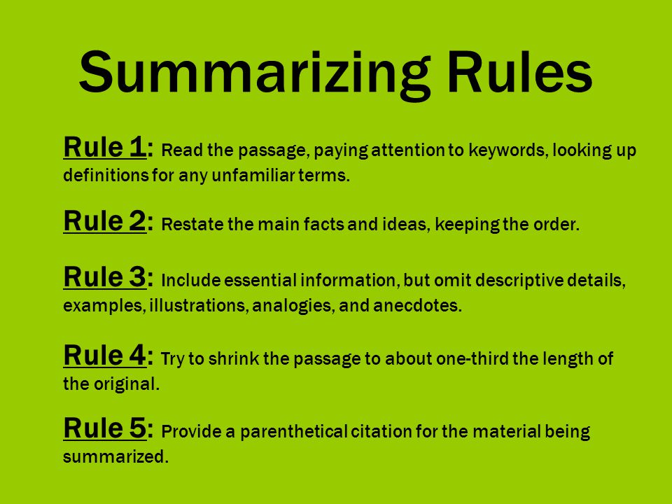 Summarizing Rules Rule 1: Read the passage, paying attention to keywords, looking up definitions for any unfamiliar terms.