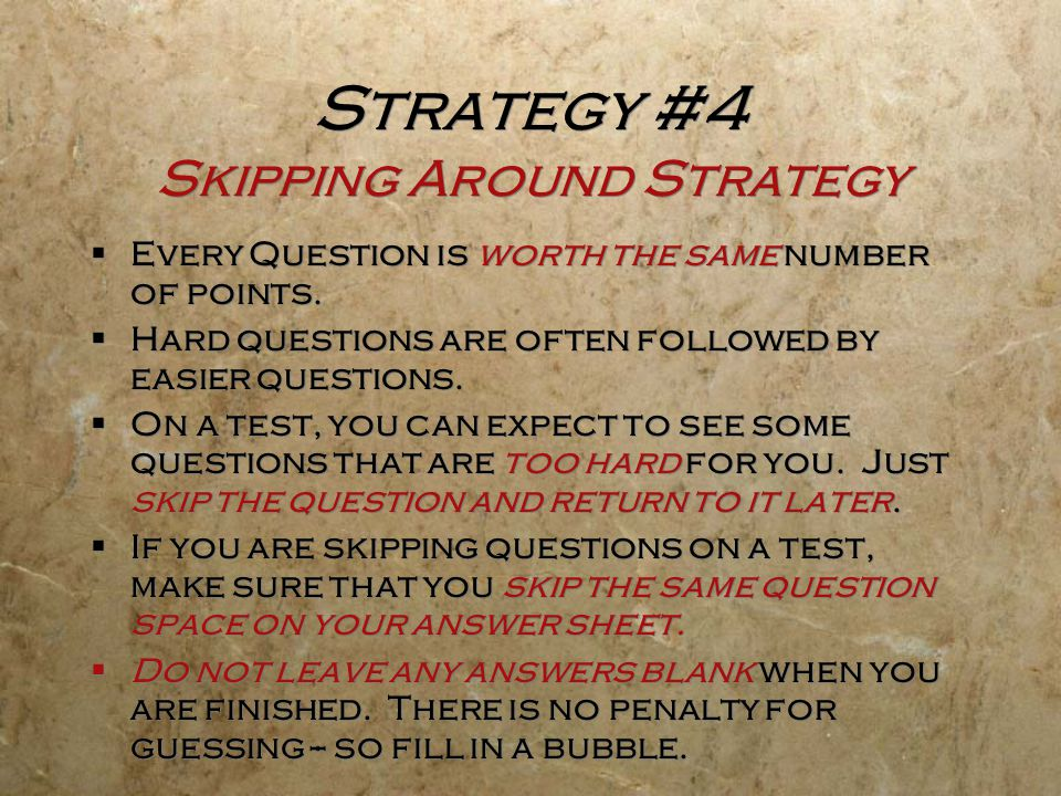 Strategy #4 Skipping Around Strategy