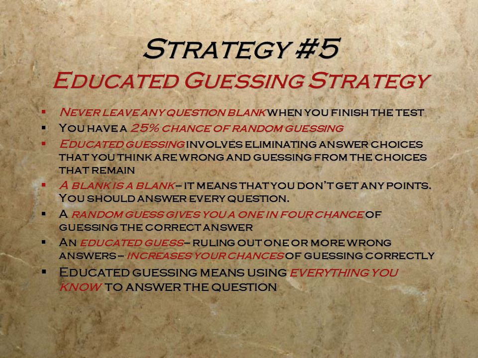 Strategy #5 Educated Guessing Strategy