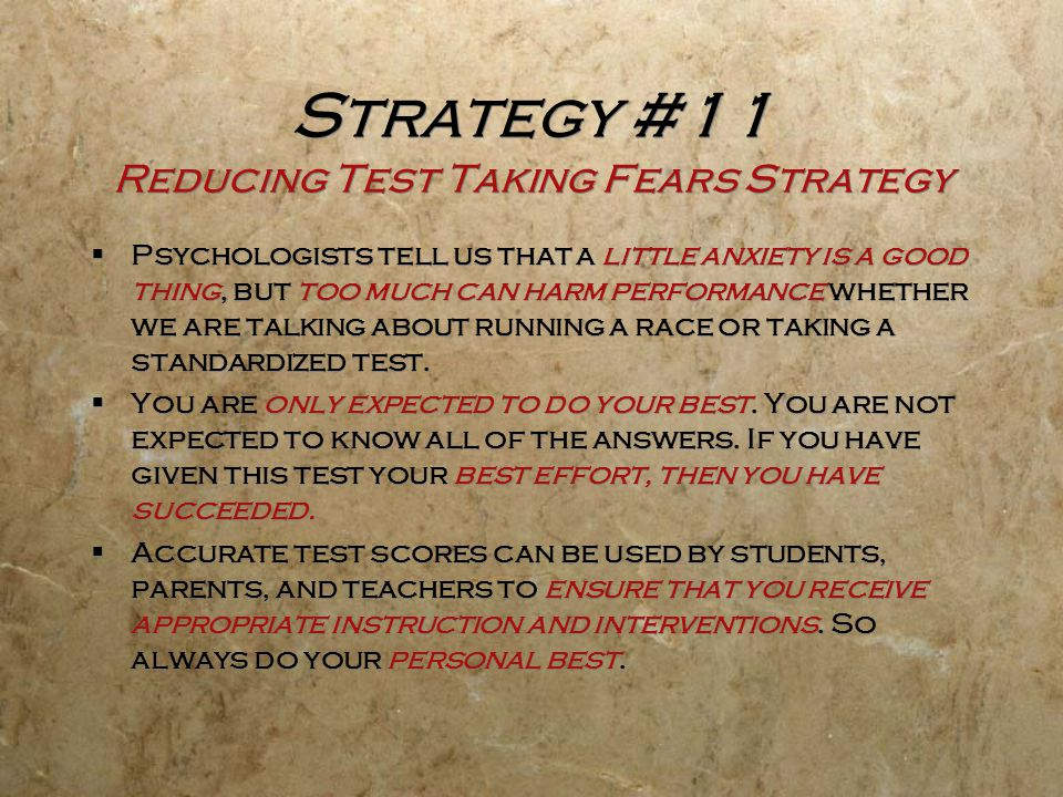 Strategy #11 Reducing Test Taking Fears Strategy
