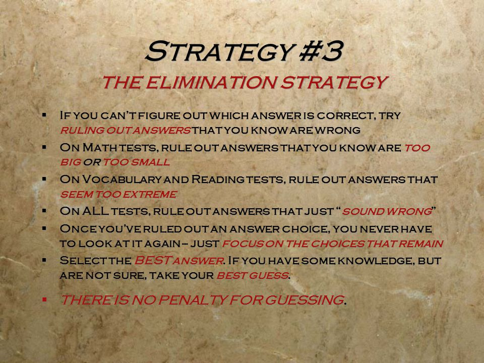 Strategy #3 the elimination strategy