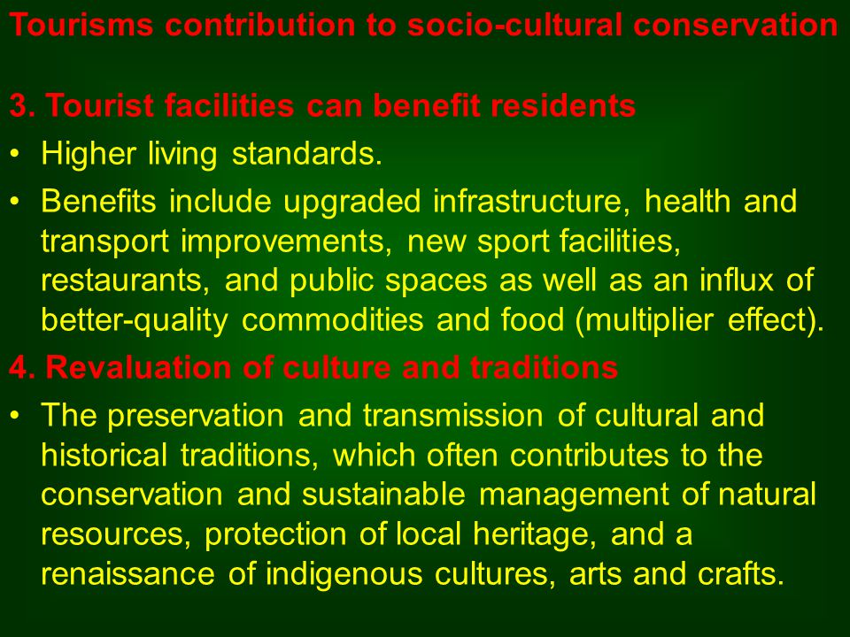 Tourisms contribution to socio-cultural conservation