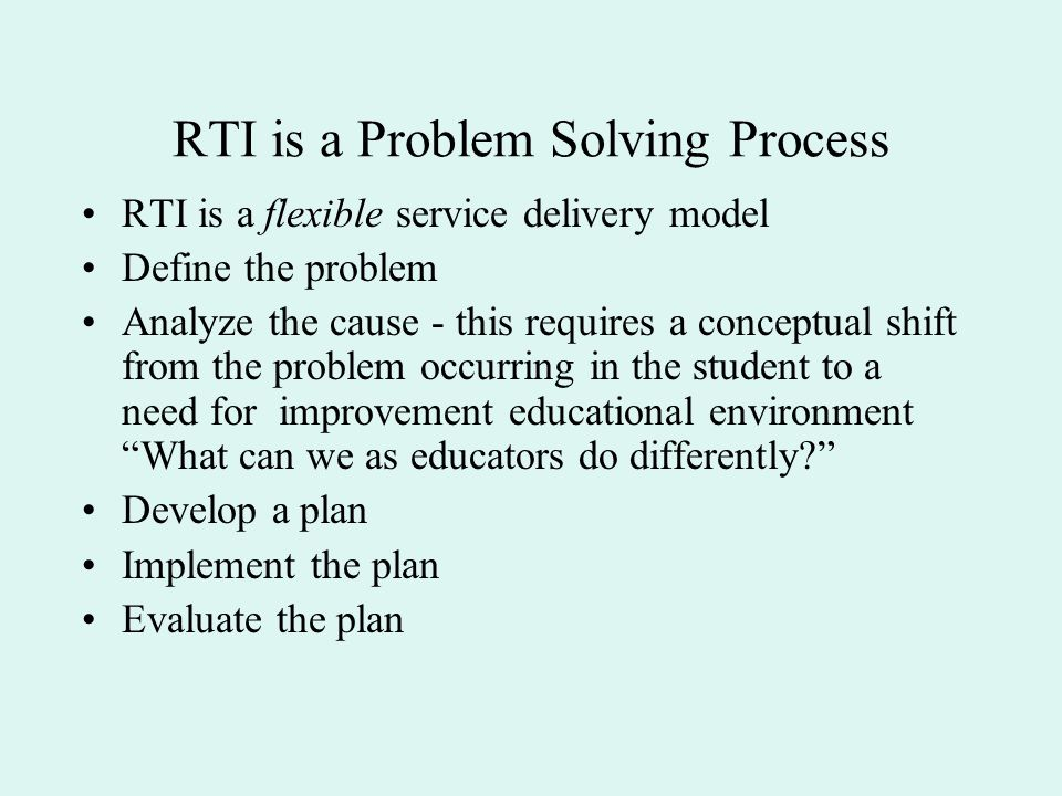 RTI is a Problem Solving Process