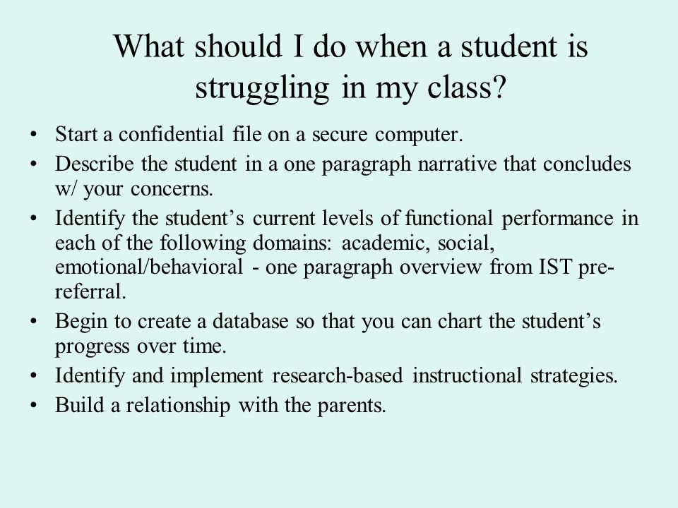 What should I do when a student is struggling in my class