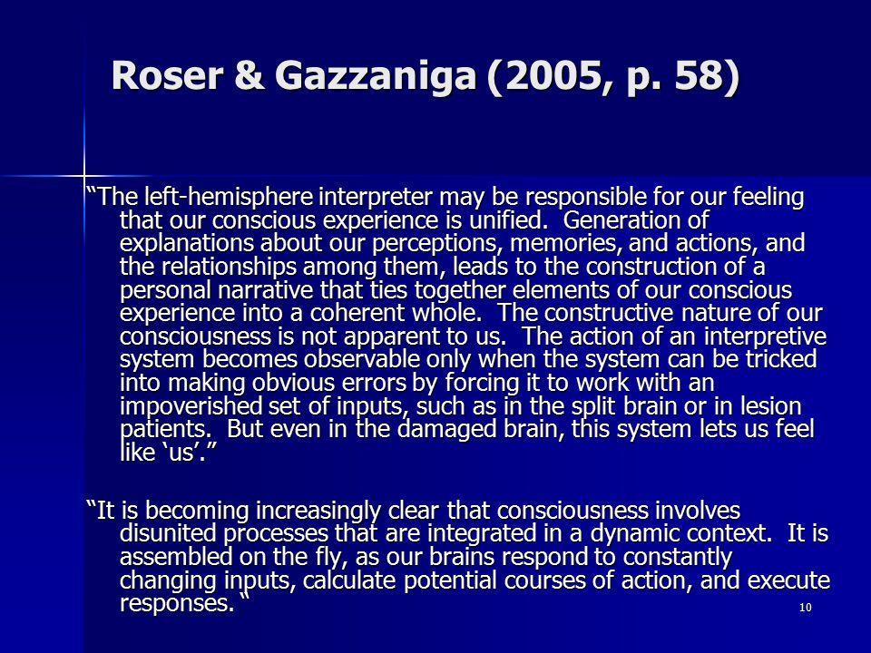Roser & Gazzaniga (2005, p. 58)