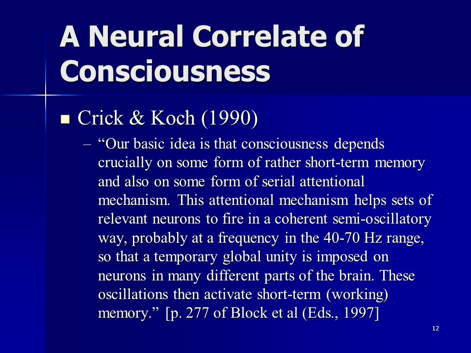 A Neural Correlate of Consciousness
