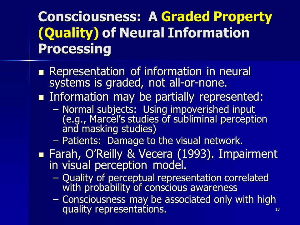 Consciousness: A Graded Property (Quality) of Neural Information Processing