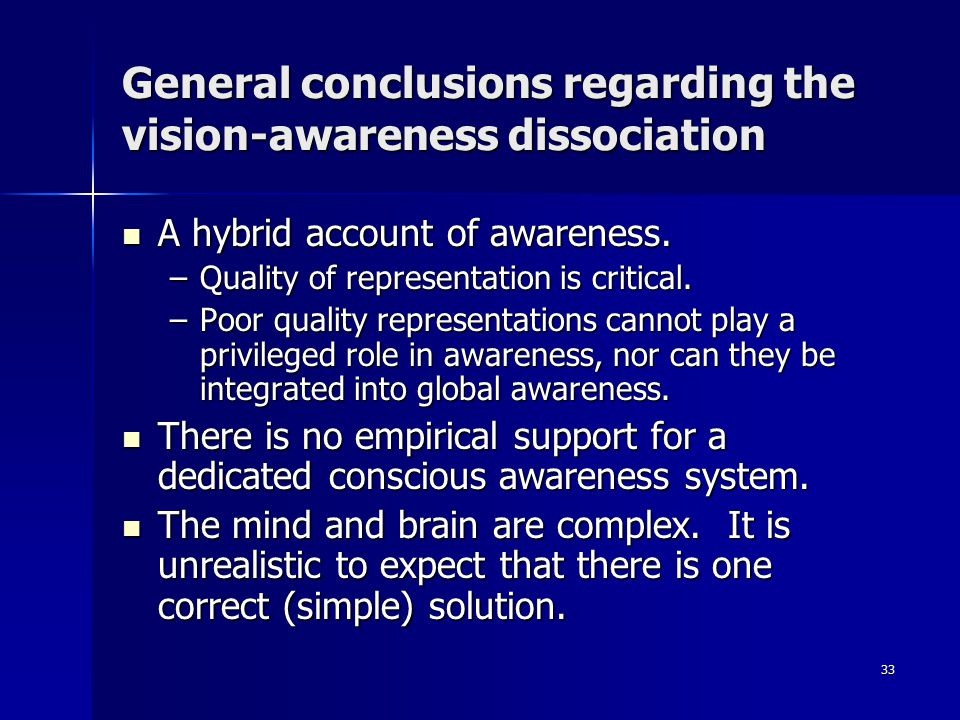 General conclusions regarding the vision-awareness dissociation