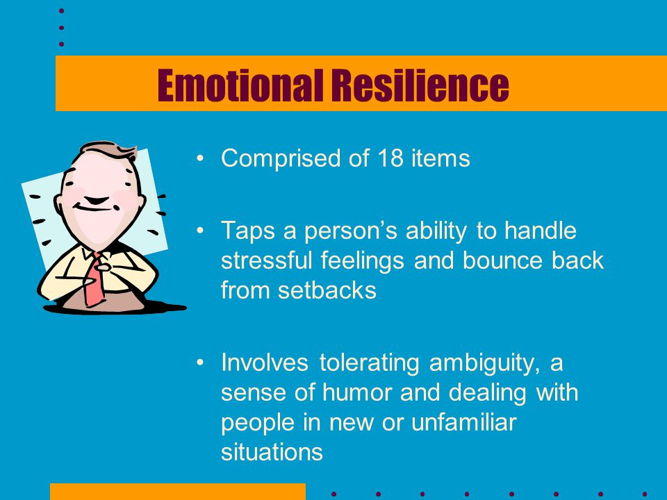 Emotional Resilience Comprised of 18 items