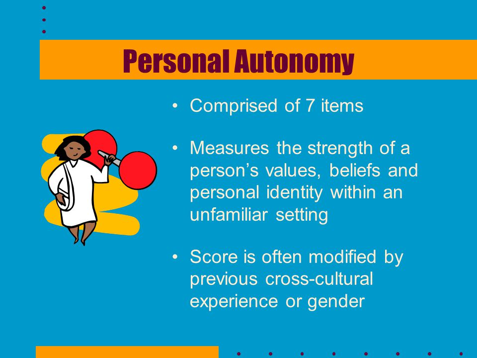 Personal Autonomy Comprised of 7 items