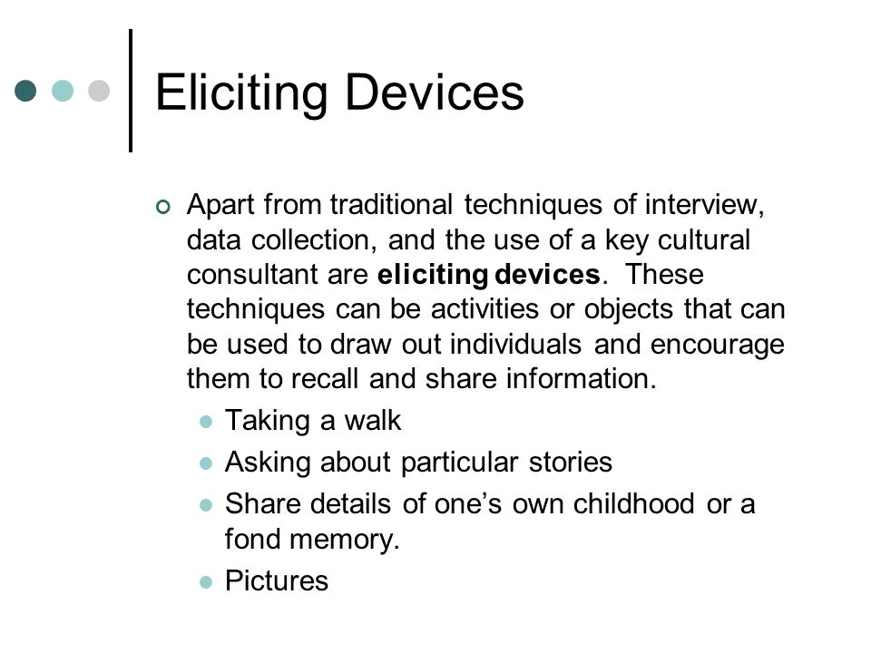 Eliciting Devices