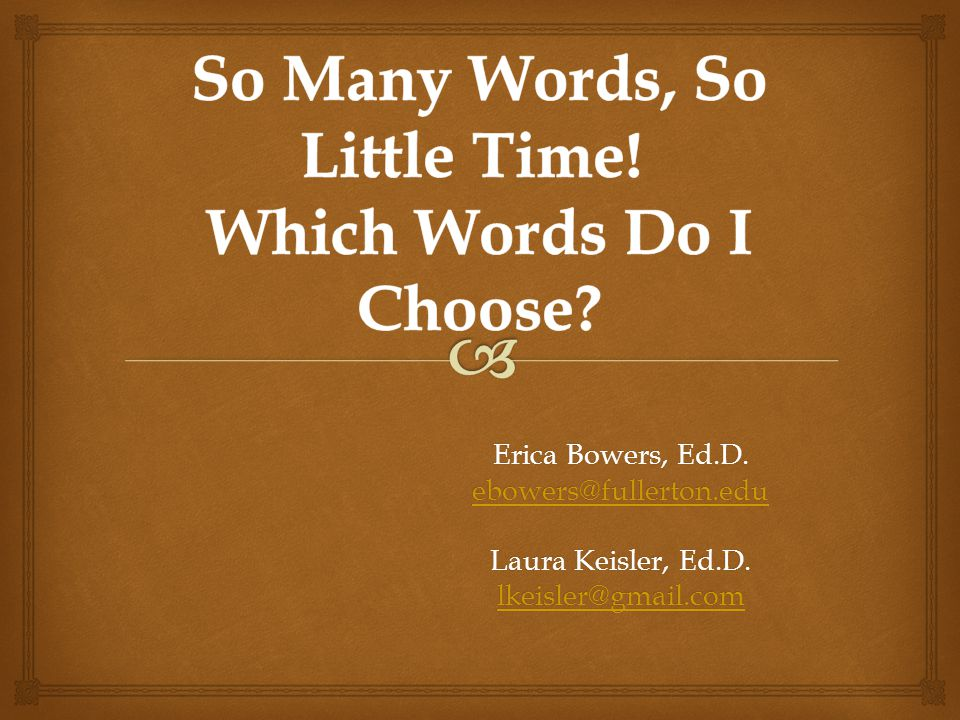So Many Words, So Little Time! Which Words Do I Choose