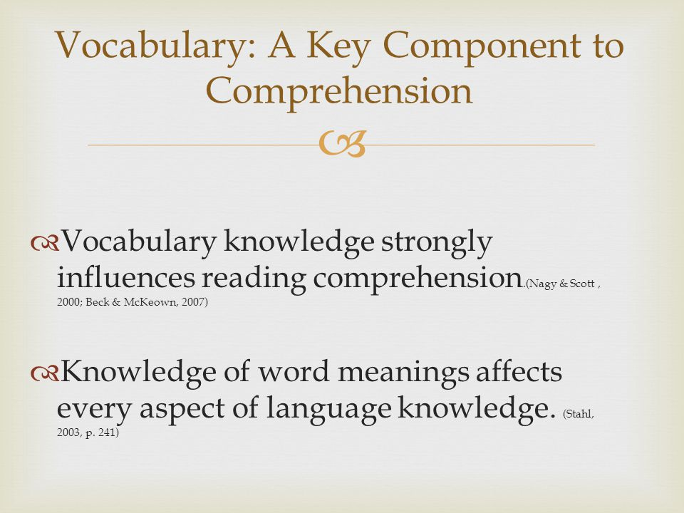 Vocabulary: A Key Component to Comprehension