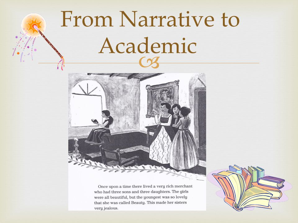From Narrative to Academic