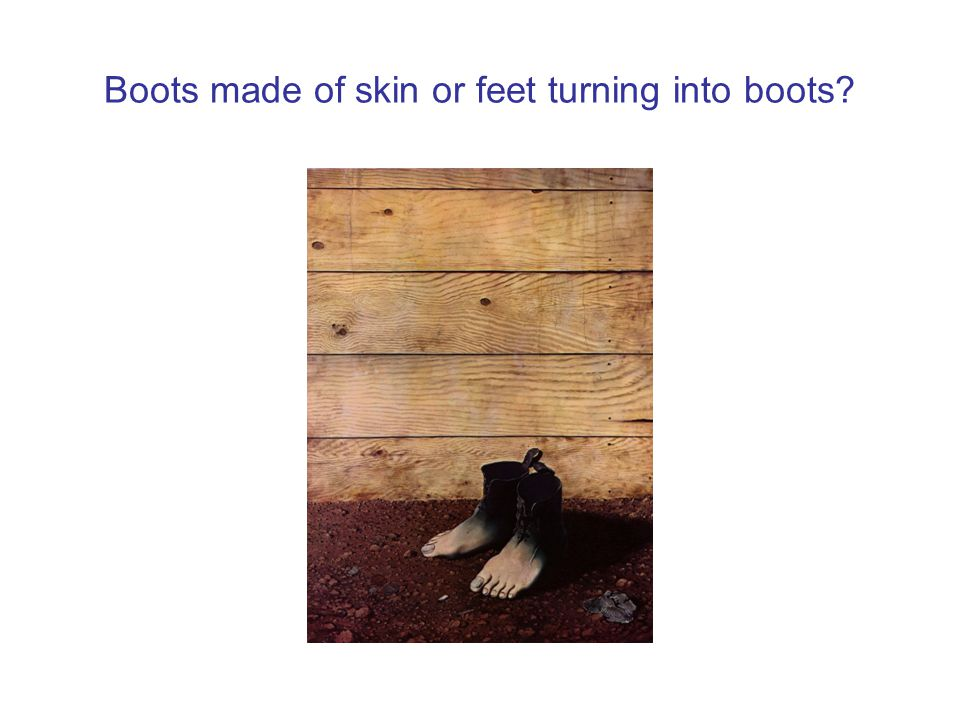 Boots made of skin or feet turning into boots