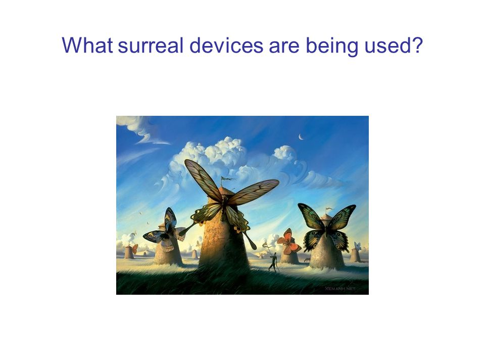What surreal devices are being used